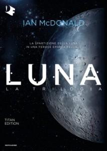 "Ian McDonald, ""Luna"", la trilogia"