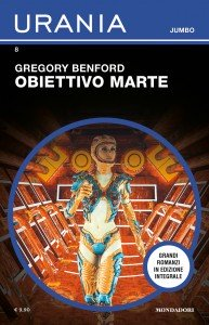 "Gregory Benford, ""Obiettivo Marte"", Urania Jumbo n. 8, novembre 2019"