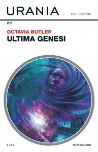"""Octavia Butler, """"Ultima Genesi"""", Urania Collezione n. 202, novembre 2019"""