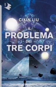 """Cixin Liu, """"Il Problema dei Tre Corpi"""""""