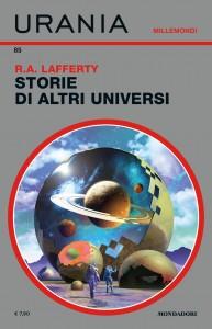 "Raphael A. Lafferty, ""Storie di altri universi"", Urania Millemondi n. 85"