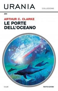 """Arthur C. Clarke, """"Le porte dell'oceano"""", Urania Collezione n. 204, gennaio 2020"""