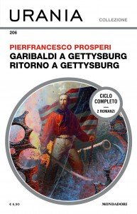 "Pierfrancesco Prosperi, ""Garibaldi a Gettysburg"", ""Ritorno a Gettysburg"", Urania Collezione n. 206, marzo 2020"