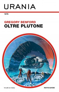 "Gregory Benford, ""Oltre Plutone"", Urania n. 1676, Marzo 2020"