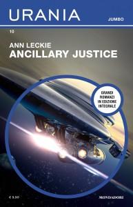 "Ann Leckie, ""Ancillary justice"", Urania Jumbo n. 10, marzo 2020"