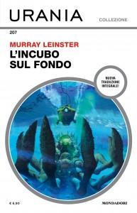 """Murray Leinster, """"L'incubo sul fondo"""", Urania Collezione n. 207, aprile 2020"""