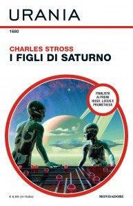 """Charles Stross, """"I figli di Saturno"""", Urania n. 1680, luglio 2020"""