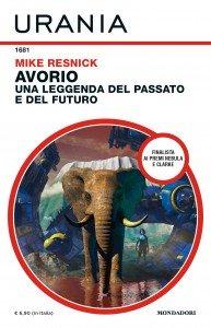 """Mike Resnick, """"Avorio: Una leggenda del passato e del futuro"""", Urania n. 1681, agosto 2020"""
