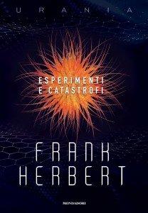 """Frank Herbert, """"Esperimenti e catastrofi"""""""