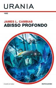 """James L. Cambias, """"Abisso profondo"""", Urania n. 1682, settembre 2020"""