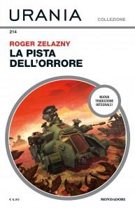 """Roger Zelazny, """"La pista dell'orrore"""", Urania Collezione n. 214, novembre 2020"""