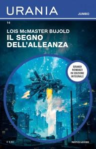 """Lois McMaster Bujold, """"Il segno dell'alleanza"""", Urania Jumbo n. 14, novembre 2020"""