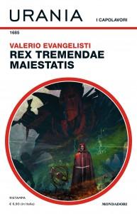 """Valerio Evangelisti, """"Rex tremendae maiestatis"""", Urania n. 1685, dicembre 2020"""