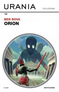 """Ben Bova, """"Orion"""", Urania Collezione n. 132, marzo 2018"""