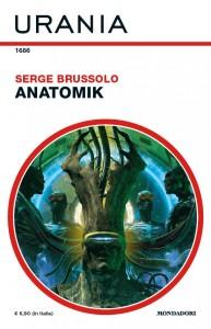 Serge Brussolo, Anatomik,  Urania n. 1686, gennaio 2021