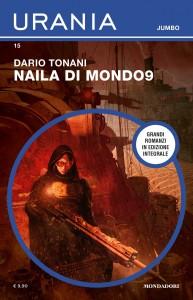 "Dario Tonani, ""Naila di Mondo9"", Urania Jumbo n. 15, gennaio 2021"