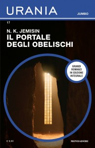 "N.K. Jemisin, ""Il portale degli obelischi"", Urania Jumbo n. 17, marzo 2021"
