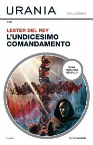 """Lester Del Rey , """"L'undicesimo comandamento"""", Urania Collezione n. 218, marzo 2021"""