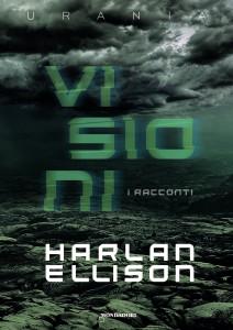 """""""Visioni"""" di Harlan Ellison, Urania Draghi"""
