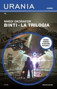 """Nnedi Okorafor, """"Binti. La trilogia"""", Urania Jumbo n. 19, maggio 2021"""