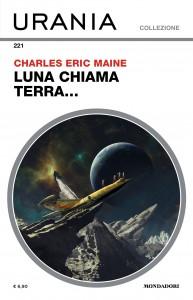 "Charles Eric Maine, ""Luna chiama Terra"" Urania Collezione n. 221, giugno 2021"