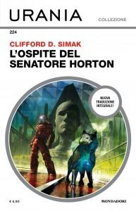 """Clifford D. Simak, """"L'ospite del senatore Horton"""", Urania Collezione n. 224, settembre 2021"""
