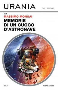 """Massimo Mongai, """"Memorie di un cuoco d'astronave"""", Urania Collezione n. 225, ottobre 2021"""