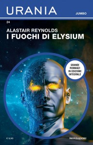 "Alastair Reynolds , ""I fuochi di Elysium"", Urania Jumbo n. 24, ottobre 2021"
